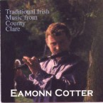 Eamonn Cotter – Traditional Irish Music From County Clare