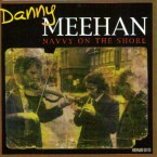 Danny Meehan – The Navvy On The Shore
