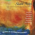 Sliabh Notes – Along Blackwater's Banks