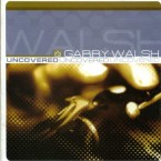 Garry Walsh – Uncovered