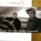 Mick O'Brien & Caoimhin O'Raghallaigh – Kitty Lie Over