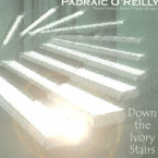 Padraic O'Reilly – Down the Ivory Stairs