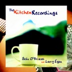 Sean O'Driscoll and Larry Egan – The Kitchen Recordings