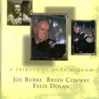 Joe Burke, Brian Conway & Felix Dolan – A Tribute to Andy McGann