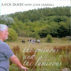 Mick Sands with Clive Carroll – The Ominous and the Luminous