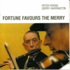 Peter Horan & Gerry Harrington – Fortune Favours the Merry