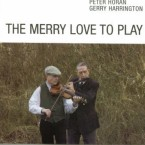 Peter Horan & Gerry Harrington – The Merry Love to Play