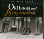 Tim Dennehy – Old Boots and Flying Sandals