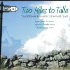 Larry Gavin, Micheal O'Rourke & Charlie Lennon – Two Miles to Tulla
