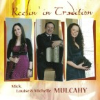 Mick, Louise & Michelle Mulcahy – Reelin' in Tradition