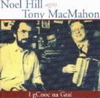 Noel Hill and Tony McMahon – I gCnoc na Grai