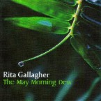 Rita Gallagher – The May Morning Dew & Easter Snow