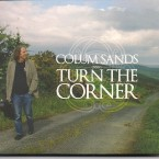 Colum Sands – Turn the Corner