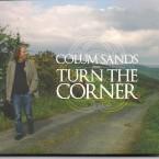 Colum Sands – Turn the Corner