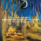 Hanz Araki & Kathryn Claire – A Winter Solistice Celebration