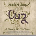 "Niamh Ni Charra – A Tribute to Terry ""Cuz"" Teahan"