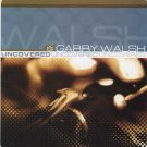 Garry Walsh: Uncovered